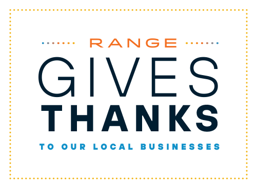 Range Gives Thanks to Our Local Businesses